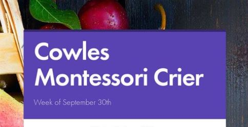 Cowles Montessori Crier – Week of September 30th